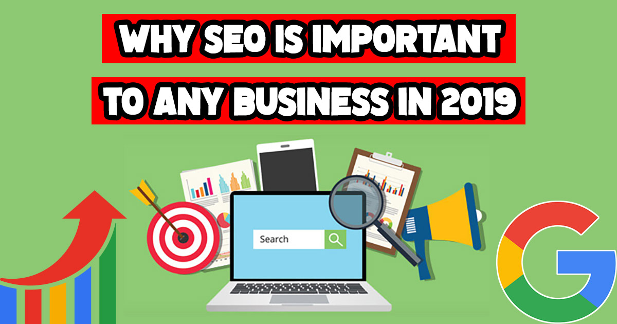 Why Seo Is Important To Any Business In 2019 Cosmicostudios Com