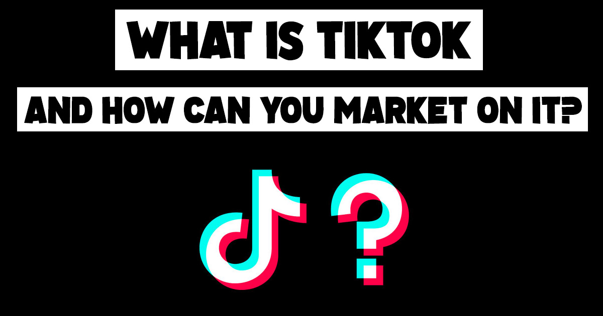 What Is Tiktok And How Can You Market On It Cosmicostudios Com